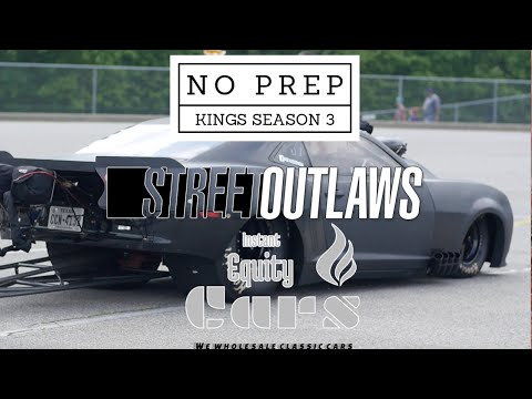 No Prep Kings Season 3 (Streetoutlaws)