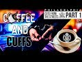 Cuts From The Streets - Coffee n Cuffs Part 1 EP1