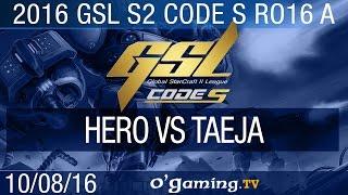 herO vs TaeJa - 2016 GSL S2 Code S - Groupe A Ro16