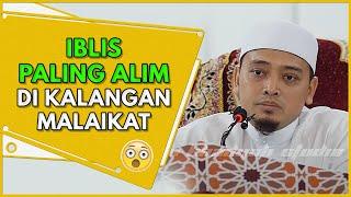 Video IBLIS Paling Alim Di Kalangan Malaikat | Ustaz Wadi Annuar MP3, 3GP, MP4, WEBM, AVI, FLV Oktober 2018