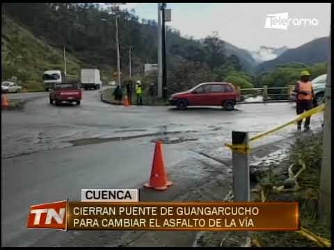 Cierran puente de Guanguarcucho para cambiar el asfalto de la vía