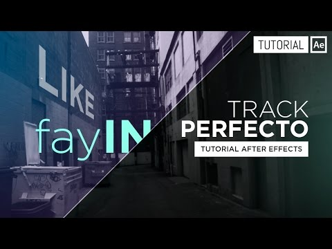 Track Perfecto [fayIN Plugin] - Tutorial After Effects [Español]