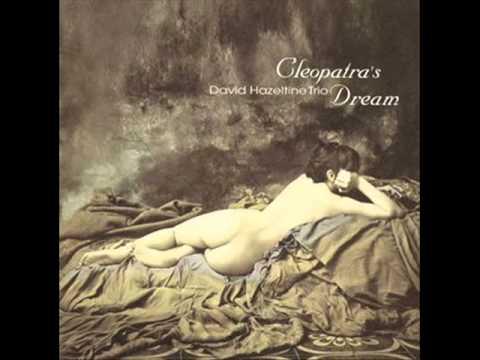 David Hazeltine Trio - Cleopatra's Dream online metal music video by DAVID HAZELTINE