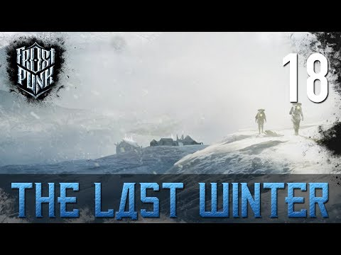 [18] The Last Winter (Let's Play Frostpunk w/ GaLm) (видео)