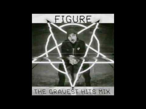 Figure - The Gravest Hits Mix