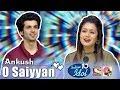 O Saiyyan (Agneepath) - Ankush - Indian Idol 10 - Neha Kakkar - Sony TV - 2018