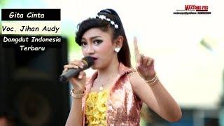 Lagu Dangdut Terbaru - Jihan Audy Gita Cinta