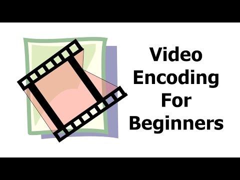 Video Encoding for Beginners