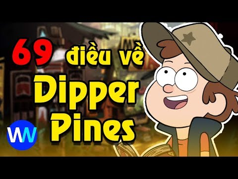 69 điều có thể bạn chưa biết về Dipper Pines | Gravity Falls - Thời lượng: 21:31.