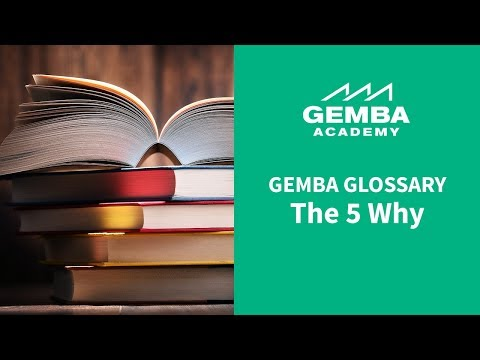 Gemba Glossary: The 5 Why