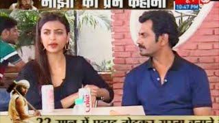 Manjhi - The Mountain Man   Nawazuddin Siddiqui and Radhika Apte's EXCLUSIVE Interview