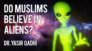Video Do Muslims Believe in Aliens? ~ Dr. Yasir Qadhi MP3, 3GP, MP4, WEBM, AVI, FLV Oktober 2017