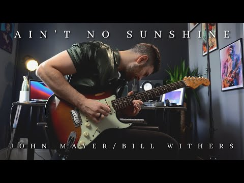 Ain't No Sunshine – John Mayer/Bill Withers   Full Cover – Tab N.1