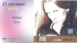 Rafael - Zilele