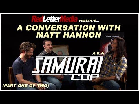 STAR - Samurai Cop 2 Kickstarter: https://www.kickstarter.com/projects/samuraicop2/samurai-cop-2-deadly-vengeance Jay and Mike sit down and talk with Matt Hannon, star of Samurai Cop and the upcoming...