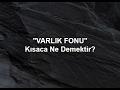 Download Video VARLIK FONU KISACA NE DEMEKTİR?!