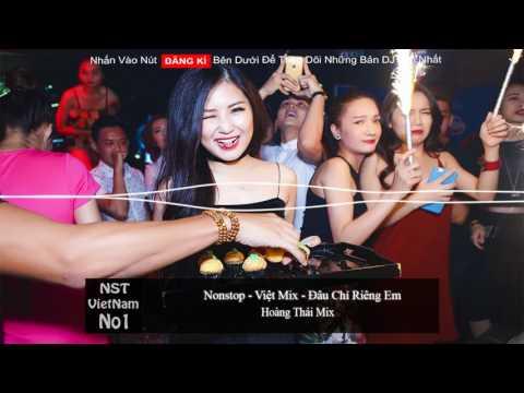 Nonstop Việt Mix - Đâu Chỉ Riêng Em - Nhạc Trẻ Remix Hay Nhất