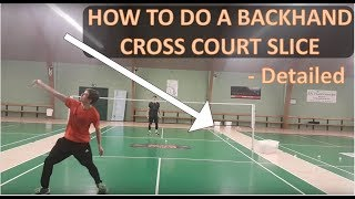 Video BADMINTON TECHNIQUE #42 - BACKHAND, CROSS COURT SLICE MP3, 3GP, MP4, WEBM, AVI, FLV November 2018