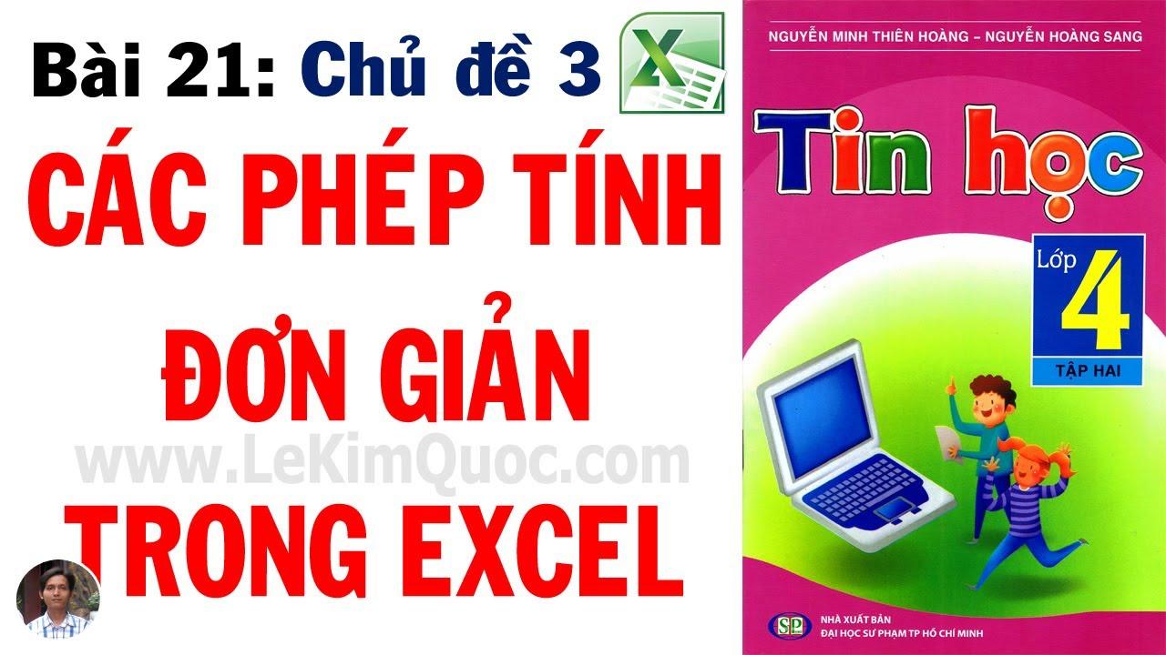 💻 Tin Học Lớp 4 – Tập 2 🔢 Bài 21: Các phép tính đơn giản trong Excel 🔢 Chủ đề 3: Excel