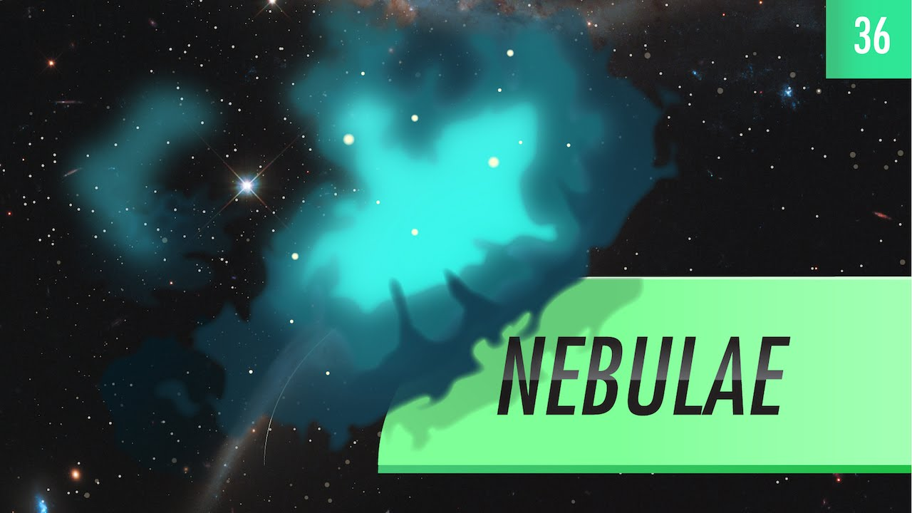 Nebulae (Crash Course Astronomy 36)