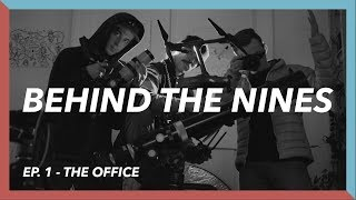 Behind The Nines'19 EP.1 - The Office