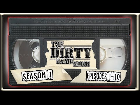 SEASON 1- The Dirty Game Room | Episodes 1-10