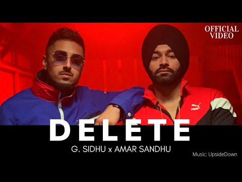 DELETE (Official Video) | G. Sidhu | Amar Sandhu | UpsideDown | Fateh DOE | Latest Punjabi Songs