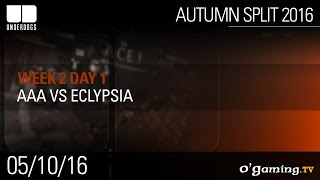 aAa vs Eclypsia - Underdogs Autumn Split 2016 W2D1