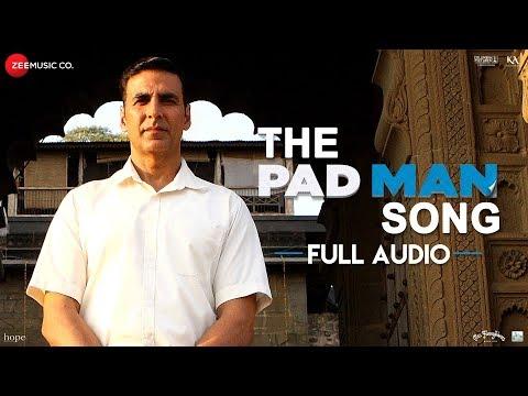 The Pad Man Song - Full Audio | Padman | Akshay Ku