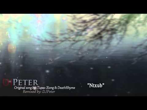 Tupao Xiong & DeathRhyme- Ntxub (DJPeter REmix) (видео)