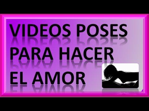 Videos Poses Para Hacer El Amor