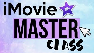 iMovie Master: Everything YOU need to know!