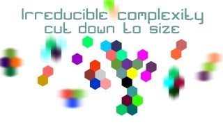 Irreducible complexity cut down to size