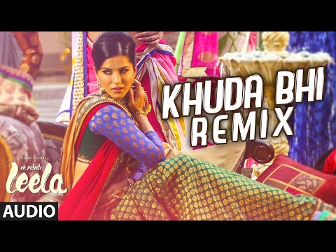 'Khuda Bhi - Remix' Full Song (Audio) | Sunny Leon