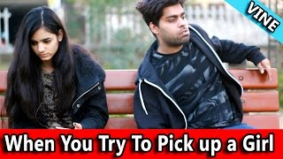 Video When You Try To Pick Up A Girl - TST VINE MP3, 3GP, MP4, WEBM, AVI, FLV Maret 2018