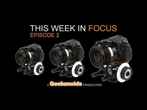 This Week in Focus – Episode 2 – Easing DSLR Video