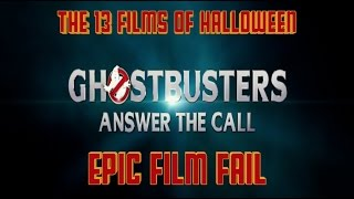 EPIC FILM FAIL - Ghostbusters (2016)