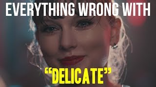 "Everything Wrong With Taylor Swift - ""Delicate"""