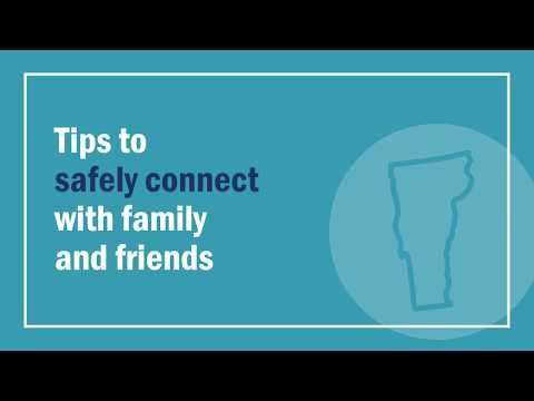 Tips to safely reconnect with family and friends
