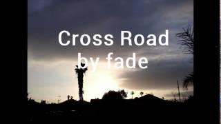 Download Lagu Cross Road by fade Mp3