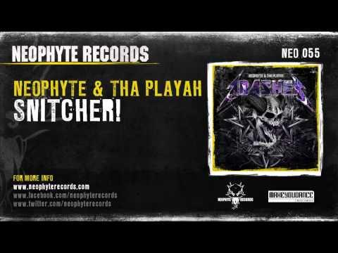 Neophyte & Tha Playah - Snitcher!