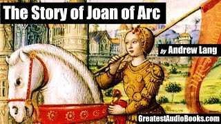 THE STORY OF JOAN OF ARC - FULL AudioBook