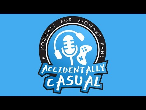 Accidentally Casual: A Podcast for BioWare Fans and More (Episode 8 Arguments and Asses)