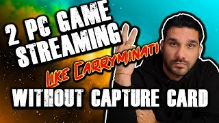 How To Do 2 PC Game Streaming Without Capture Card - Hindi