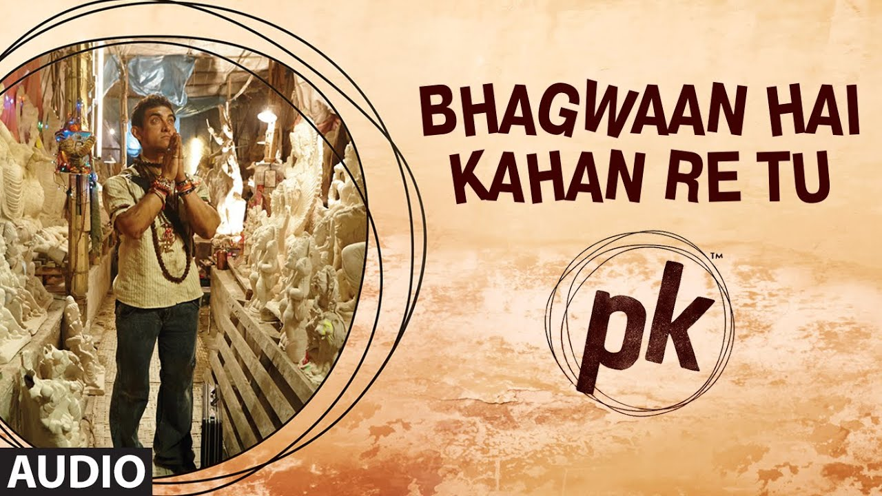 BHAGWAN HAI KAHAN RE TU FULL SONG LYRICS & VIDEO | PK | AAMIR KHAN | T-SERIES