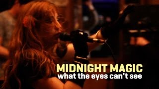 What The Eyes Can't See Midnight Magic