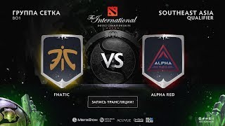 Fnatic vs Alpha Red, The International SEA QL [4ce]