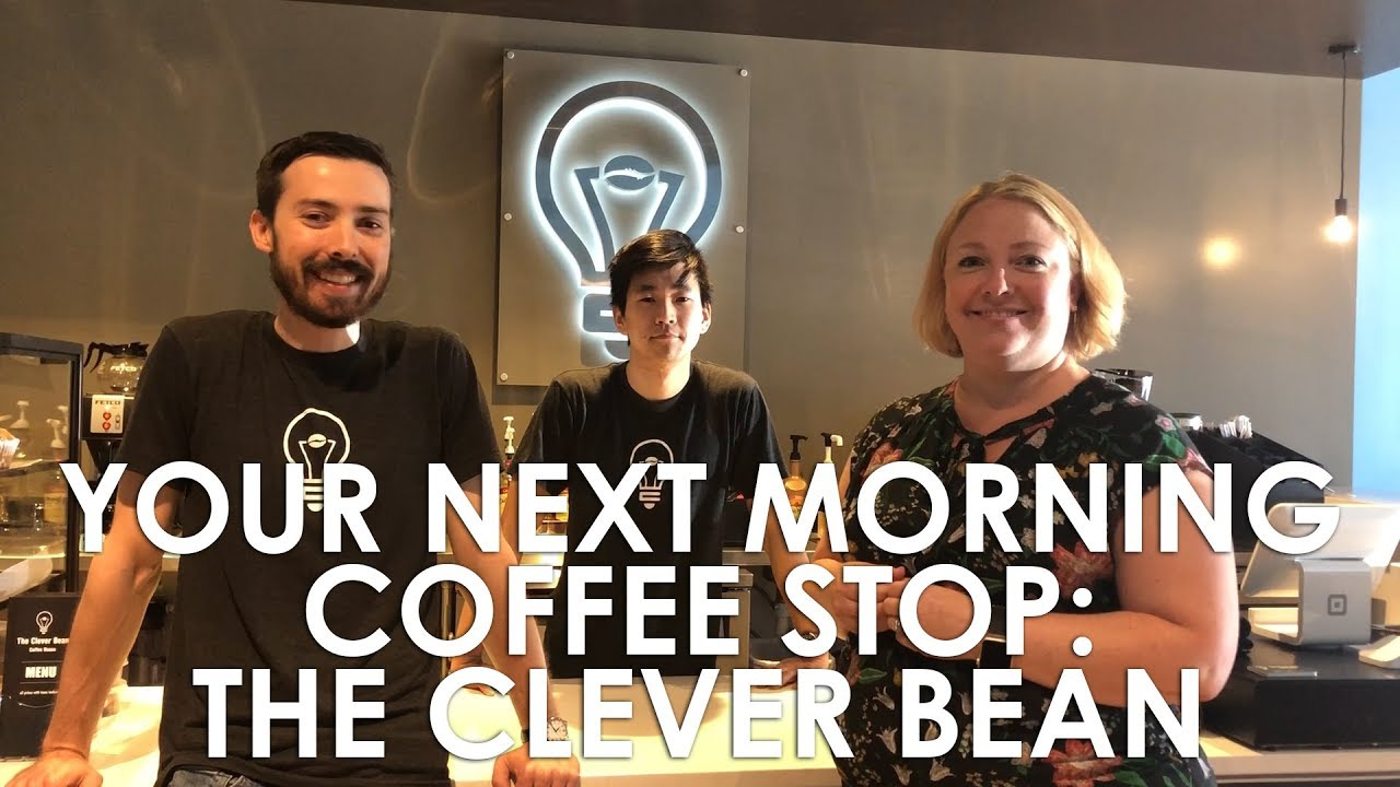 Your Next Morning Coffee Stop: The Clever Bean