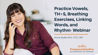 This webinar will teach you how to hear the difference between vowels and how to pronounce words with TH+S. My video will...