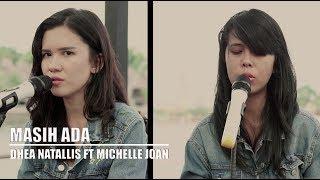 Masih Ada By Kotak (Dhea Natallis feat Michelle Joan Cover)
